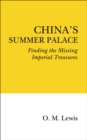 China's Summer Palace : Finding the Missing Imperial Treasures - Book