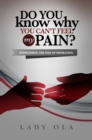 Do You Know Why You Cant's Feel My Pain? : Overcoming the Pain of Separation - eBook