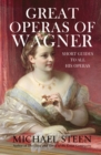 Great Operas of Wagner : Short Guides to all his Operas - Book