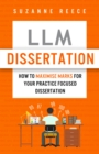 LLM Dissertation : How to Maximise Marks for Your Practice Focused Dissertation - eBook