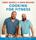 Cooking For Fitness : Eat Smart, Train Better