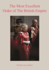 The Most Excellent Order of The British Empire : With a foreword by His Royal Highness the Duke of Edinburgh. - Book