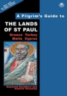 A Pilgrim's Guide to the Lands of St Paul : Greece, Turkey, Malta, Cyprus - Book