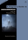 A Pilgrim's Guide to Oberammergau and its Passion Play - Book