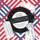 Colour Me Good London, 2nd Edition - Book