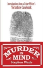 Murder in Mind : Investigations from a Yorkshire Crime Writer's Casebook - Book