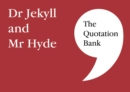 The Quotation Bank : Dr Jekyll and Mr Hyde - Book