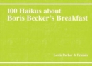 100 Haikus About Boris Becker's Breakfast - Book