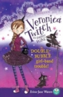 Veronica Twitch the Fabulous Witch : in Double-Bubble girl-band trouble! - Book