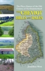 The Place-Names of the Old County of Northumberland : The Cheviot Hills and Dales No. 1 - Book