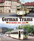 German Trams in Colour 1955-1975 - Book