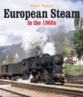 European Steam in the 1960s - Book