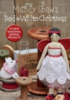 Mandy Shaw's Red & White Christmas : 10 Seasonal Sewing Projects - Book