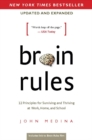 Brain Rules (Updated and Expanded) : 12 Principles for Surviving and Thriving at Work, Home, and School - eBook