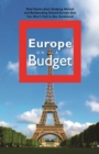 Europe on a Budget : Real Stories from Studying Abroad and Backpacking Around Europe That You Won't Find in Any Guidebook - eBook