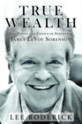 True Wealth : The Vision and Genius of James Levoy Sorenson - eBook