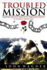 Troubled Mission: Fighting for Love, Spirituality and Human Rights in Violence-Ridden Peru - eBook