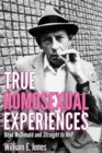 True Homosexual Experiences : Boyd McDonald and Straight to Hell - Book