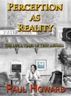 Perception as Reality : The LIfe and Times of Tedy Merrill - eBook