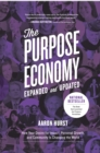 The Purpose Economy, Expanded and Updated : How Your Desire for Impact, Personal Growth and Community Is Changing the World - eBook