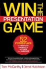 WIN THE PRESENTATION GAME : 52 POWER PLAYS to CAPTIVATE, ENERGIZE & ACTIVATE your AUDIENCE - eBook
