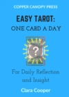 Easy Tarot : One Card a Day for Reflection and Insight - eBook