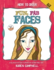 How to Draw Fun, Fab Faces : An Easy Step-by-Step Guide to Drawing and Coloring Fun Female Faces - eBook