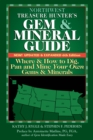Northwest Treasure Hunter's Gem and Mineral Guide (6th Edition) : Where and How to Dig, Pan and Mine Your Own Gems and Minerals - eBook