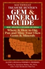 Southwest Treasure Hunter's Gem and Mineral Guide (6th Edition) : Where and How to Dig, Pan and Mine Your Own Gems and Minerals - eBook