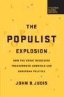 The Populist Explosion : How the Great Recession Transformed American and European Politics - eBook