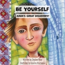 Be Yourself : Amim's Great Discovery - Book