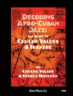 Decoding Afro-Cuban Jazz : The Music of Chucho Valdes & Irakere - Book
