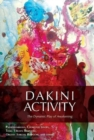 Dakini Activity : The Dynamic Play of Awakening - Book