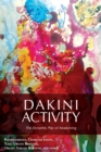 Dakini Activity : The Dynamic Play of Awakening - eBook