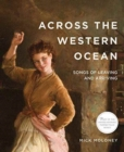 Across the Western Ocean : Songs of Leaving and Arriving - Book