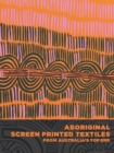 Aboriginal Screen Printed Textiles from Australia's Top End - Book