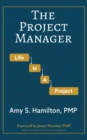 The Project Manager : Life is a Project - eBook