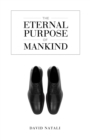 The Eternal Purpose of Mankind - eBook