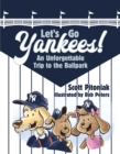 Let's Go Yankees! : An Unforgettable Trip to the Ballpark - eBook