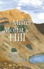 Mister Moffat's Hill - eBook