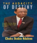 THE AUDACITY OF DESTINY : Thoughts On Life When The Inner-Power Leads the Way - eBook