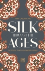 Silk Through the Ages : The textile that conquered luxury - Book