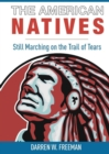 The American Natives : Still Marching On The Trail Of Tears - eBook
