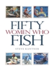 Fifty Women Who Fish - Book