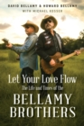 Let Your Love Flow : The Life and Times of the Bellamy Brothers - eBook