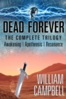 Dead Forever : The Complete Trilogy - eBook
