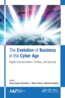 The Evolution of Business in the Cyber Age : Digital Transformation, Threats, and Security - eBook
