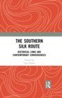The Southern Silk Route : Historical Links and Contemporary Convergences - eBook