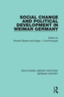 Social Change and Political Development in Weimar Germany - eBook