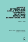 Andrew Mitchell and Anglo-Prussian Diplomatic Relations During the Seven Years War - eBook